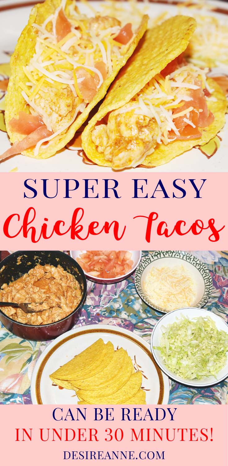 Here's a Super Easy Chicken Taco Recipe that can be prepared in 30 minutes or less! | by Desire Anne; Alabama blogger; #TacoTuesday